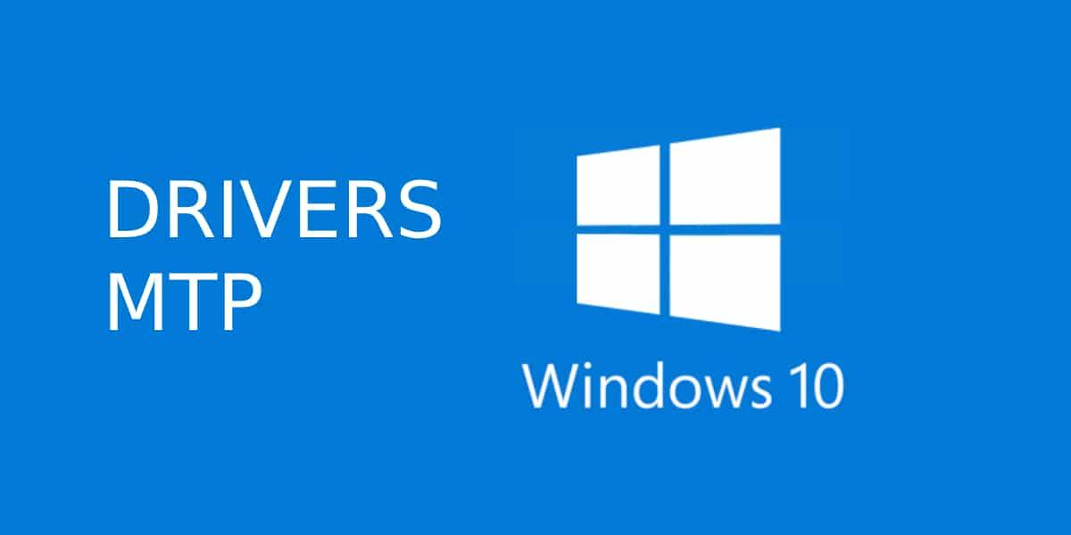 Drivers MTP para Windows 10