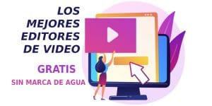 Los mejores editores de video gratis sin marca de agua