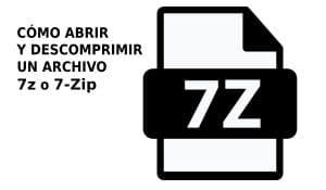 Cómo abrir y descomprimir archivos 7z