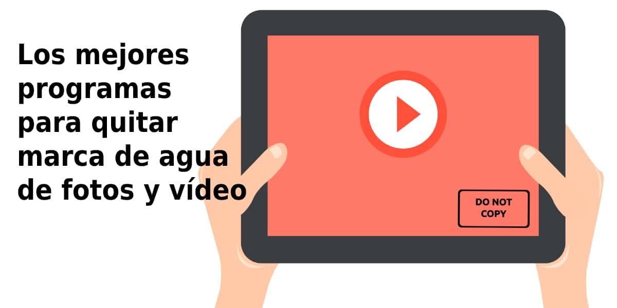 Los mejores programas para quitar marca de agua de fotos y vídeos