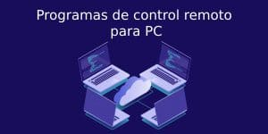 Programas control remoto PC gratis